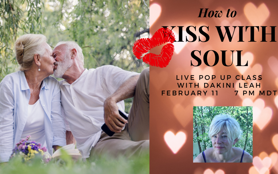 How to Kiss with Soul LIVE! Pop Up Class